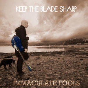 Cover of 2017 Immaculate Fools album Keep the Blade Sharp